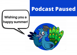 Wishing you a happy summer 300x214 Pausing the Podcast for the Summer